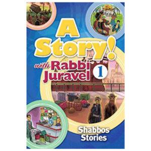 A STORY! WITH RABBI JURAVEL 1 SHABBOS