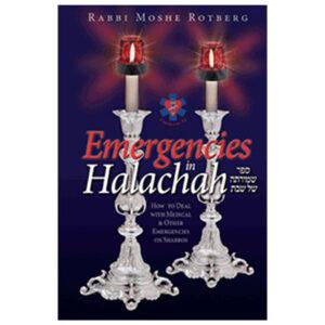 EMERGENCIES IN HALACHAH מקרים דחופים שבת