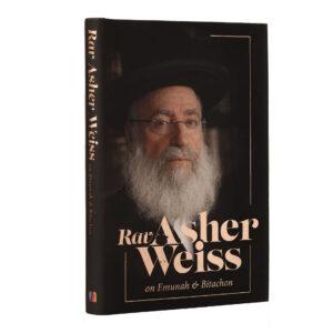 RAV ASHER WEISS EMUNAH&BITACHON