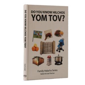 DO YOU KNOW HILCHOS YOM TOV