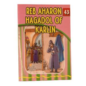 43 REB AHARON HAGADOL OF KARLIN