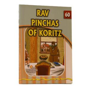 60 RAV PINCHAS OF KORITZ