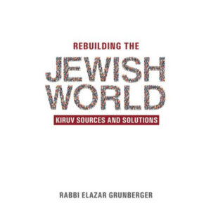 REBUILDING THE JEWISH WORLD