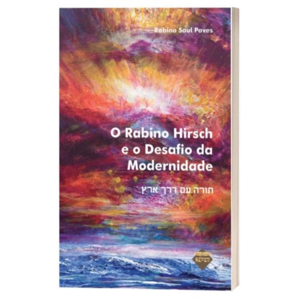 O RABINO HIRSCH הרב הירש והחינוך המודרני