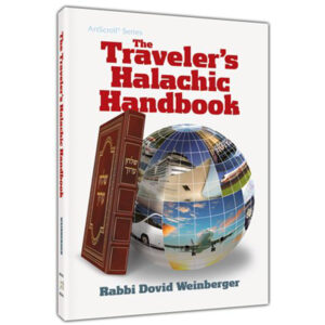 THE TRAVELERS HALACHIC HAND BOOK