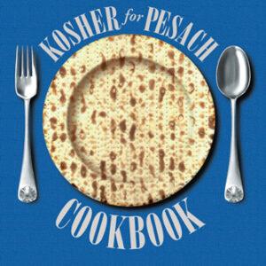 KOSHER FOR PESACH COOKBOOK