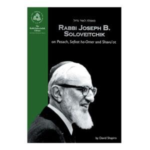 RABBI SOLOVITCHIK-Pesach,shavu'ot