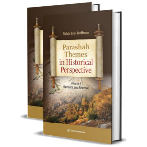 PARASHAH THEMES IN HISTORICAL PERSPECTIV