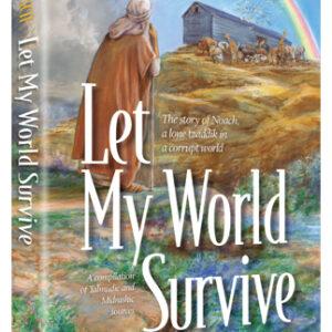 LET MY WORLD SURVIVE