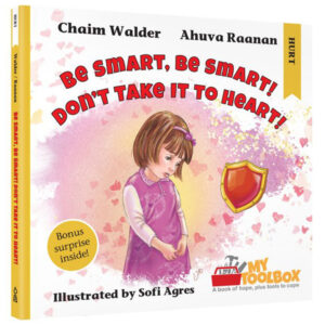 BE SMART BE SMART DON¿T TAKE IT TO HEART