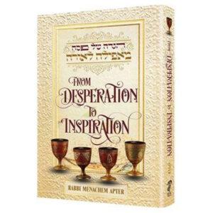 HAGGADAH DESPERATION TO INSPIRATION