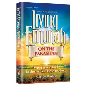 LIVING EMUNAH ON THE PARSHAH