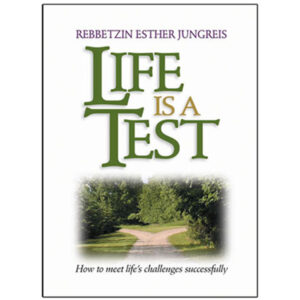 LIFE IS A TEST [REB. JUNGREIS