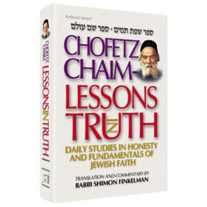 CHOFETZ CHAIM: LESSONS IN TRUTH