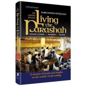 LIVING THE PARASHAH: VAYIK/BAMID/DEVARIM